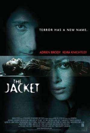THE JACKET // Rated R  A Gulf War Veteran who suffered a terrible head wound finds himself in a terrifying predicament in this mind bending tale. A year after almost losing his life in the war, Jack [Adrien Brody] winds up in an insane asylum with a sadistic doctor who keeps him in a straitjacket.
