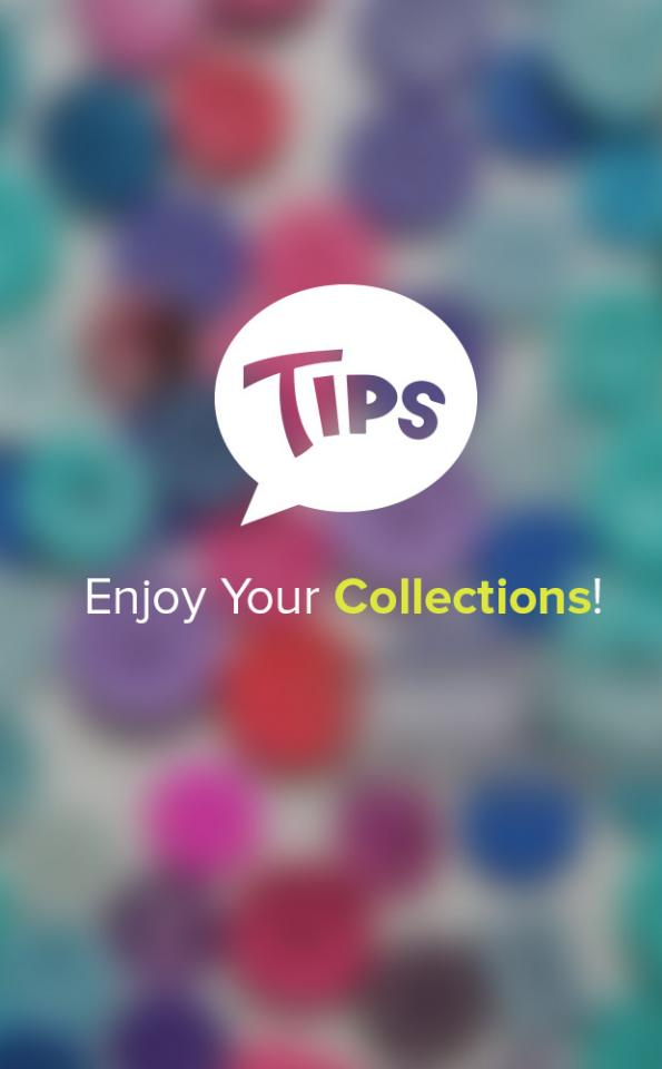 Be sure to start your first collection the next time you like a tip!