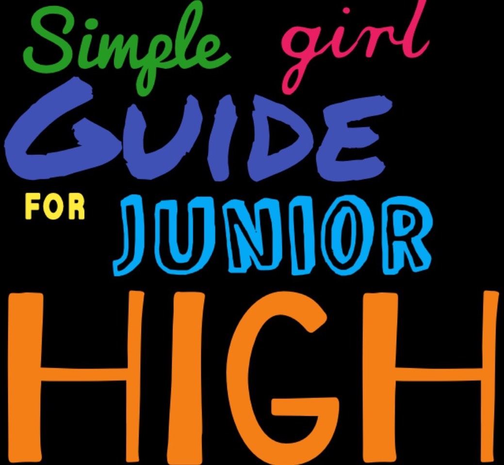 Simple Girl Guide For Junior High: Here I'll give you tips on NOT how to learn (we already do enough of that during the year) no, here I'm giving you tips on what you want to know; fashion, organization, music, books, and morning and routine. to get you ready for junior high!