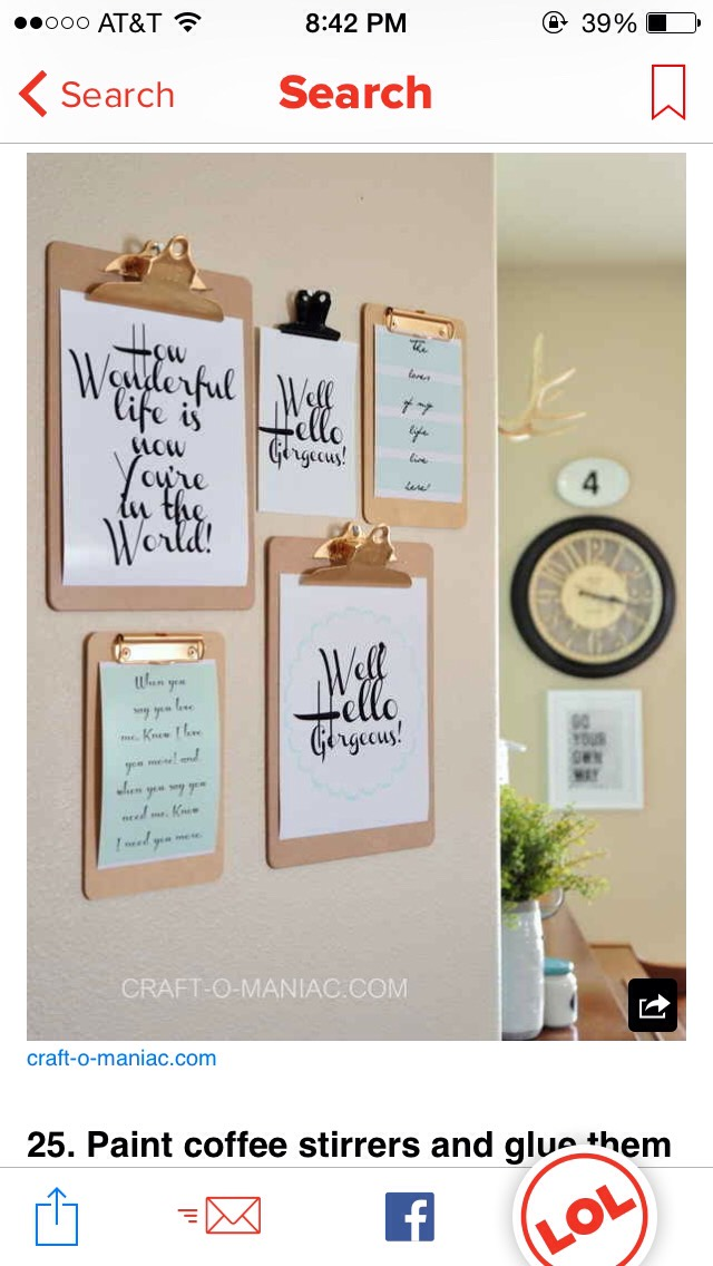 Want to add a simple touch of art to your room? Simple get a few clipboards and either print or write cute quotes or sayings to hang up on the clipboards! I have this in my room and I continue to change them every week or so! It's a fun way to change up your room!