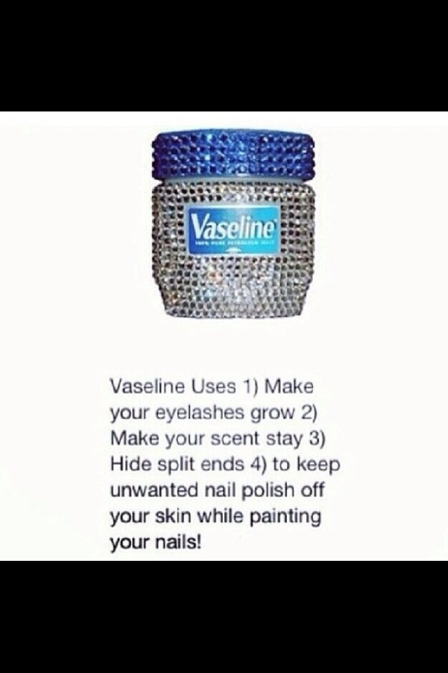 I didn't know Vaseline was so useful!