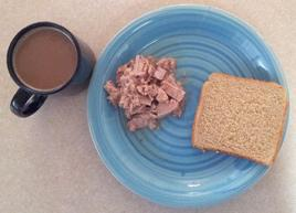 Day 1 Lunch:      (1/2) cup of tuna (89 calories)     (1) slice of toast (67 calories)     coffee or tea (should use caffeinated)