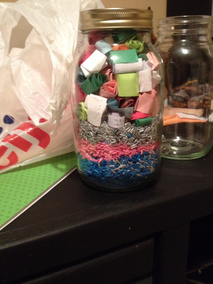Then roll all 100 things you love about him/her. And put them in the jar.
