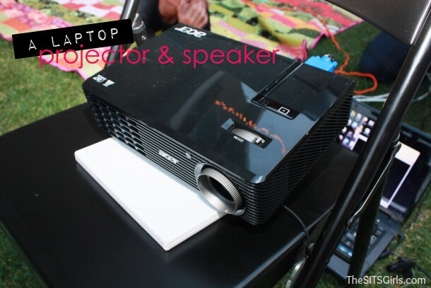 Lap top to play the movie Projector to see it on the big screen Speakers for louder volume