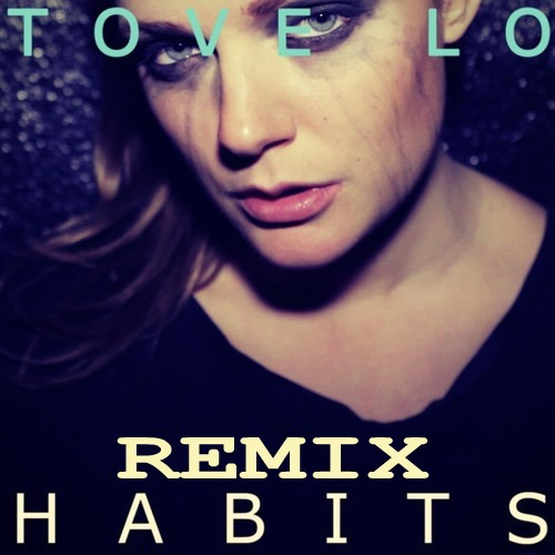 Habits(hippie sabatoge remix)~ like I said I don't really agree with this song but the beat is catchy