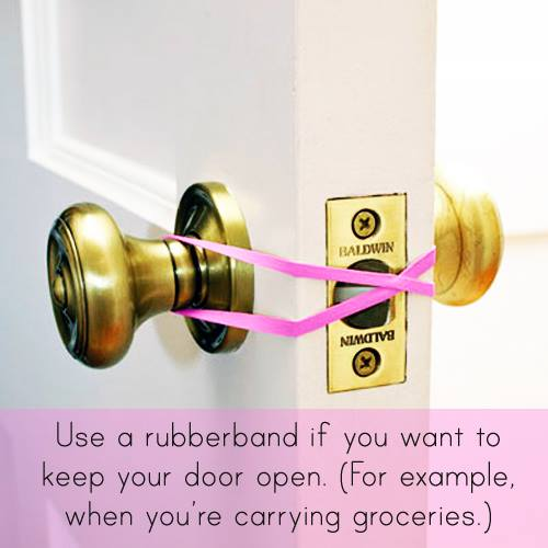 use a rubberband to keep your door from latching