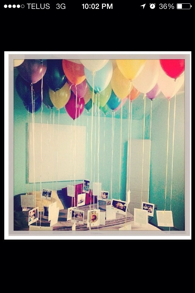Put balloons on the ceiling for decoration!