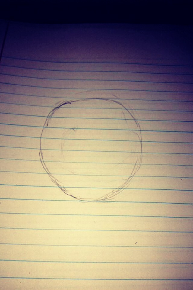 Draw a circle. (Doesn't have to be perfect)