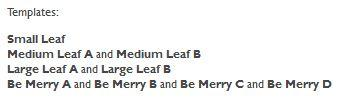 Please see the contact section to get each of the required leaf templates for free!