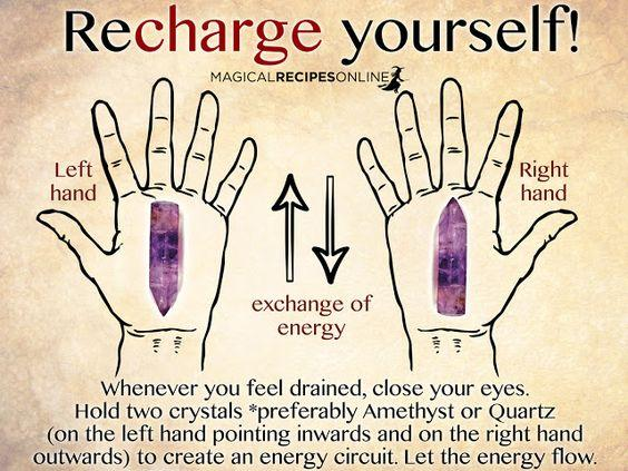 Whenever you feel drained, close your eyes. Hold two crystals *preferably Amethyst or Quartz (on the left hand pointing inwards and on the right hand outwards) to create an energy circuit. Let the energy flow. circuit
