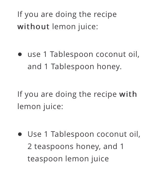 INGREDIENTS|  NOTE: If you have some handy, include a few drops of fresh lemon juice into your mixture to help tighten and shrink pores!
