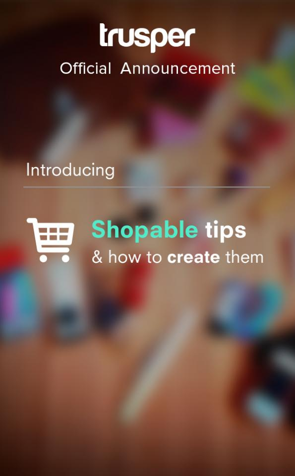 We are excited to introduce Shopable Tips!