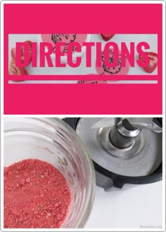Use a blender or food processor to grind freeze dried strawberries into a fine powder.