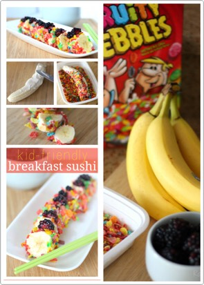 Kid Friendly Breakfast Sushi Recipe  Prep time:5 mins Total time:5 mins  Serves:1 roll  Make these delicious Kid-Friendly Breakfast Sushi pieces for a FUN take on a delicious breakfast idea that your kids will love Ingredients •Banana •Greek Yogurt •Fruity Pebbles Cereal •Blackberries
