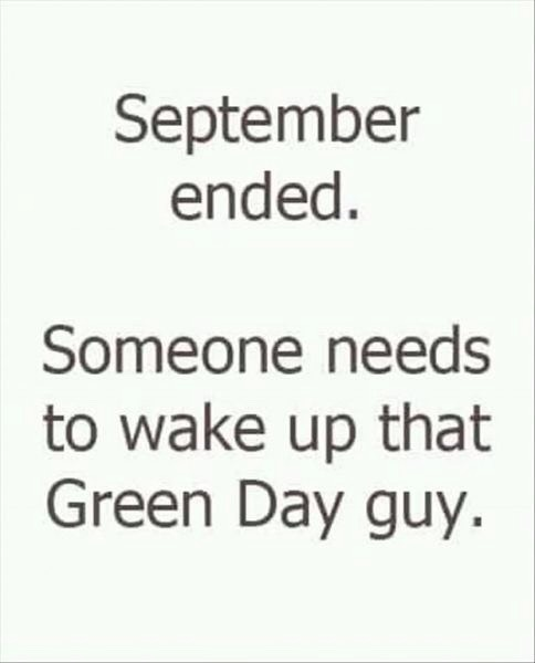 1.) Wake me up when September ends ~ Greenday (:
