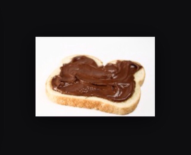 1. Spread the Nutella evenly on to your bread. (DON'T BUTTER FIRST!)