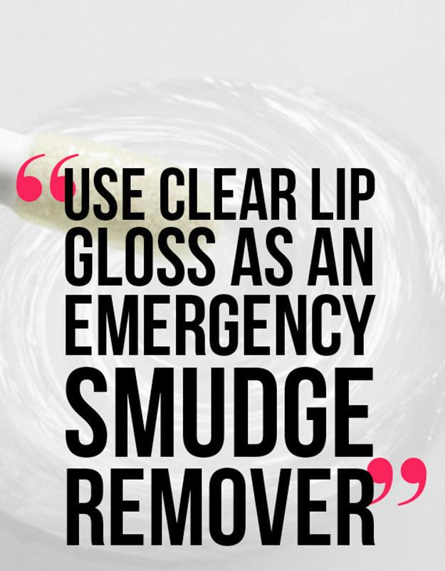 9. Or if you're really in a jam, use clear lip gloss.