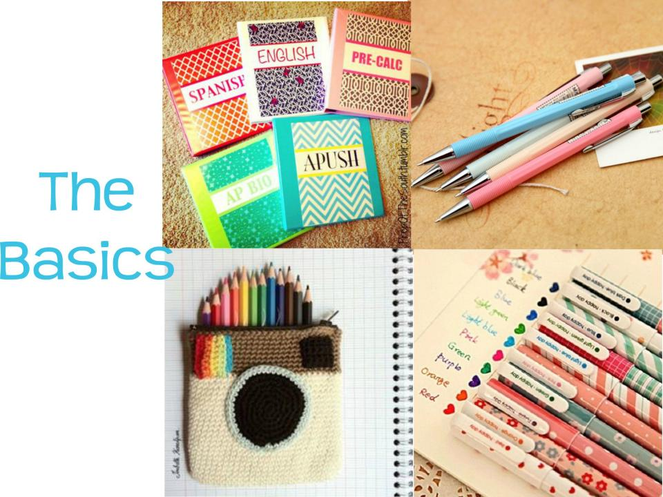 The Basics!  Pencils, erasers, pens, a pencil case, notebooks, and binders etc. are a must!  Usually I use one 1 1/2 inch binder for 2 subjects.