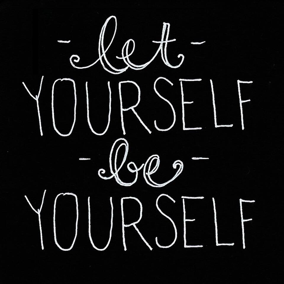 And don't forget to be yourself!