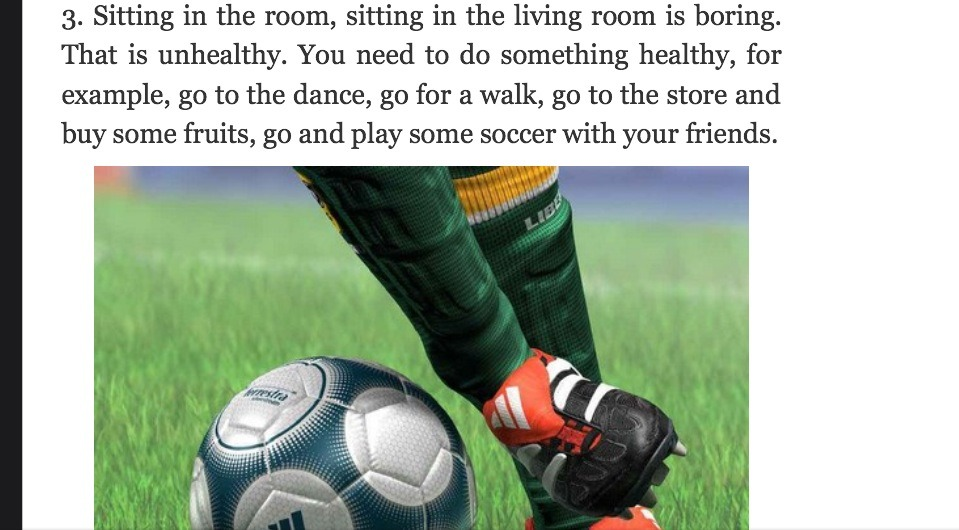 Play a out door sport by yourself, with friends,family.