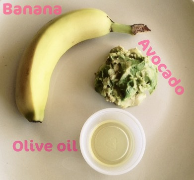 Banana,olive oil,avocado
