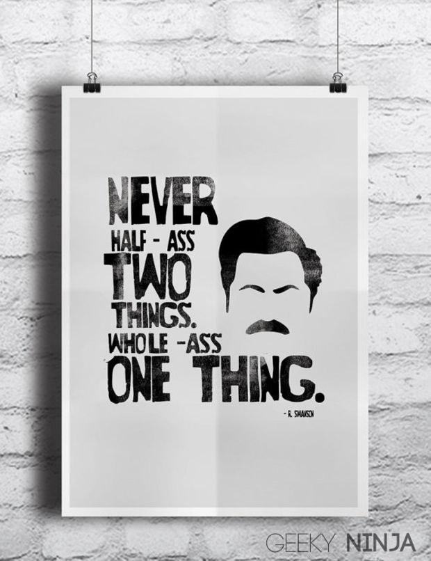 23. A piece of Ron Swanson's wisdom: