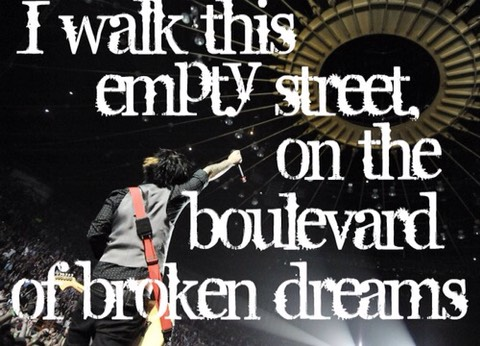 Boulevard of broken dreams- greenday