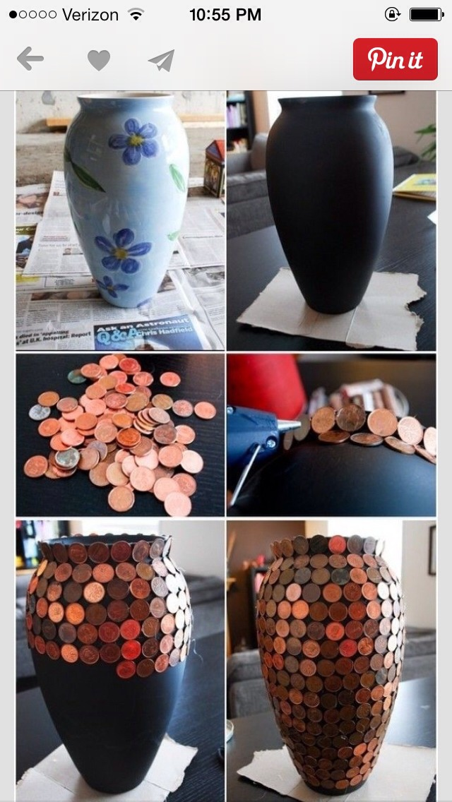 Get an old vase from the secondhand store. Paint it matte black. Begin to glue on pennies from the top down using a hot glue gun.