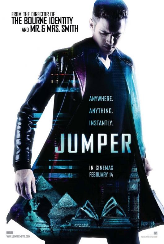 JUMPER // Rated PG-13  For one young man it's as simple as 'jumping' into portals that instantly take him anywhere in the world. Hayden Christensen stars as the teleporting youth whose rare skill attracts attention from an organization who wants to eliminate all jumpers from existence.