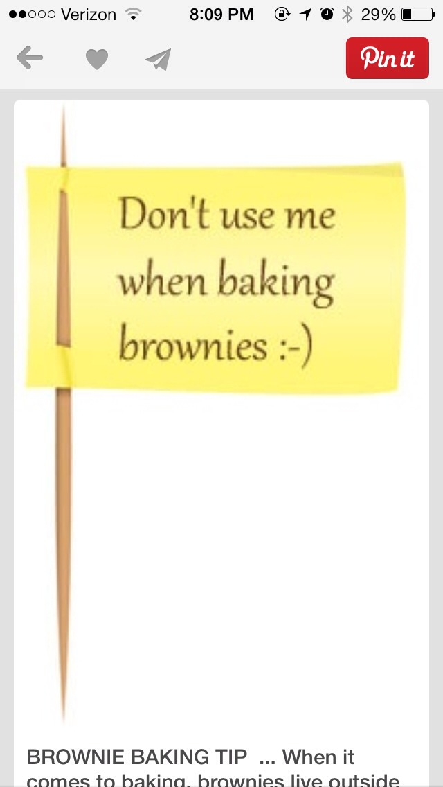 """Don't use the """"toothpick test"""" when baking brownies!! If you use a toothpick and it comes out clean then the brownies are overdone! The top needs to firm just enough to solidify the molten middle!"""