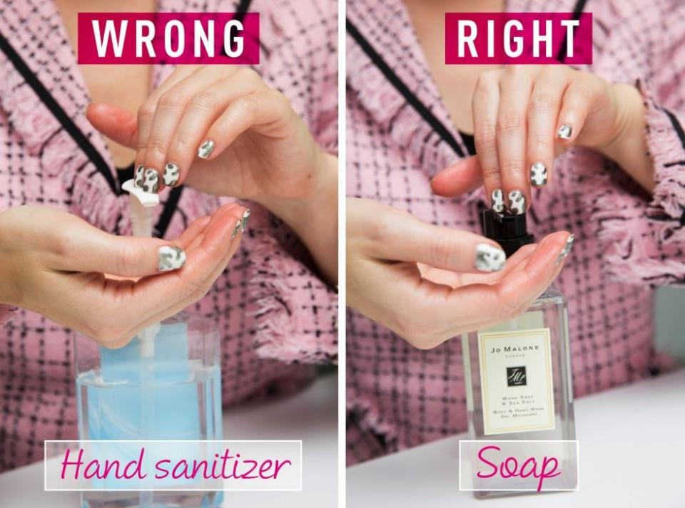 11. Wash your hands with mild soap instead of using hand sanitizer, which dries out your nails and ruins topcoat.