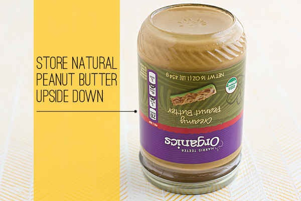 Storing peanut butter wrong  Never arm wrestle with a jar of peanut butter, just to make sure it's not oily on top and crumby on the bottom, again. Store it upside down, so the oils distribute evenly.