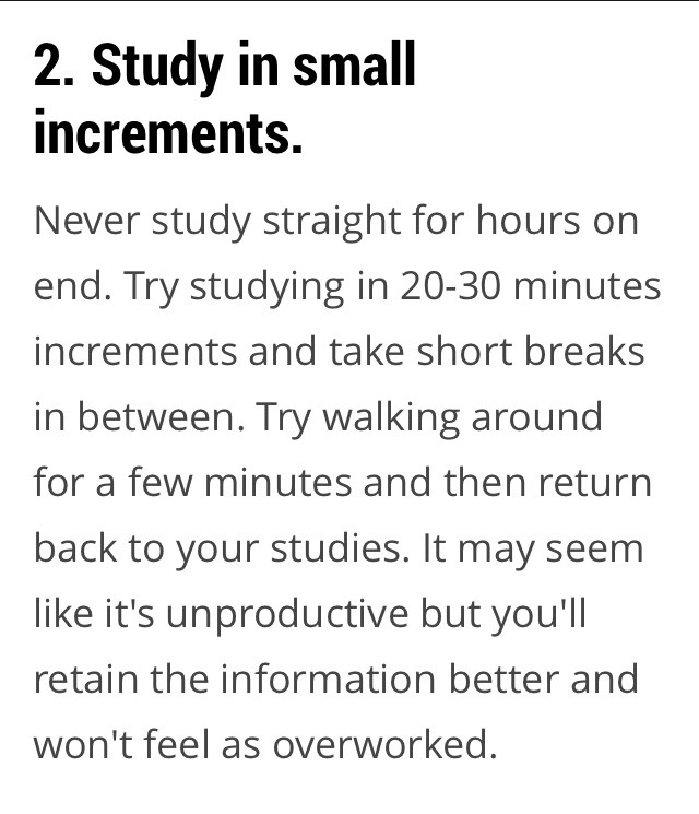 BREAKs !!  Let your mind absorb the information and do something in the meanwhile eat a snack , sleep it doesn't matter