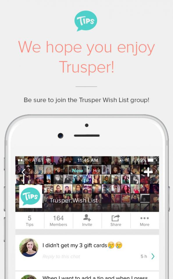 We hope to see you in our Trusper Wish List group. Here you can share ideas on how to make the community better and more fun.  Happy tipping!