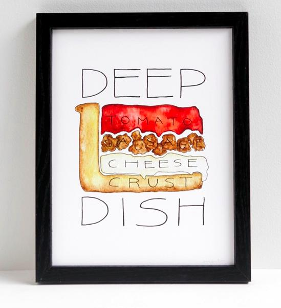 22. A print for people who prefer their pizza to be Chicago-style.