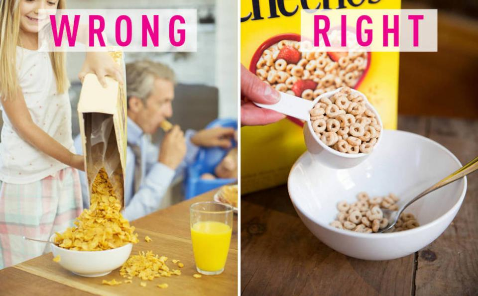 5. You pour cereal from the box. Who's idea was this? It's a disaster waiting to happen. To prevent a mess and keep your serving size in check, use a measuring cup to scoop out cereal. If you eat cereal more often than you measure food, just leave the cup in the box.