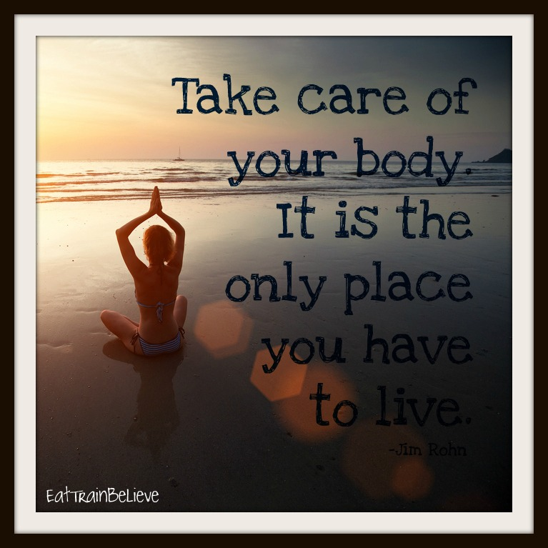 And remember, take care of your body it's the only place you have to live!!!