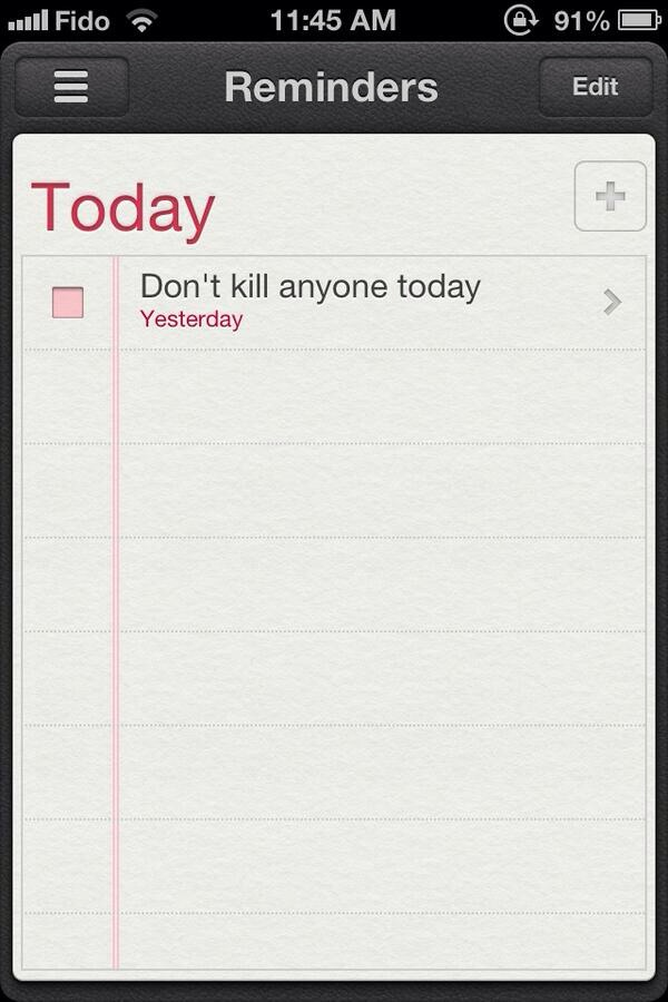 Set alarms and reminders on your phone to help you remember the when, where what you have to do everyday.