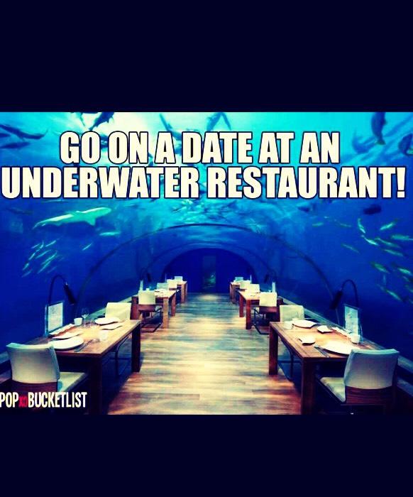 Go to a underwater restaurant