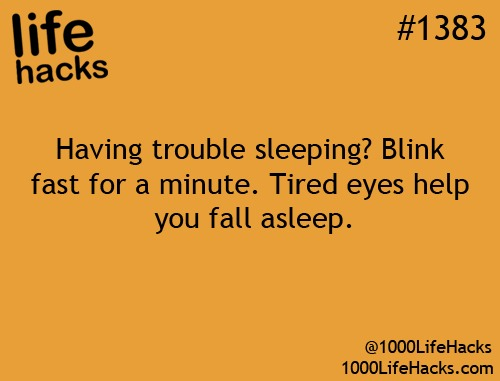 Having trouble sleeping? Blink your eyes fast for one minute. Tired eyes help you fall asleep.