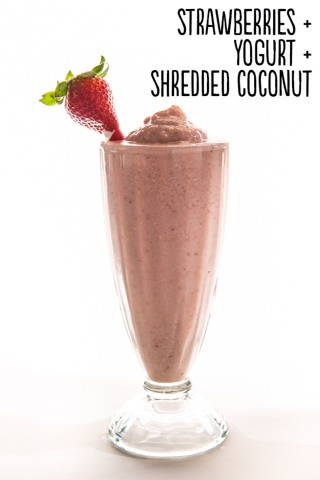 How to: Place 8 frozen strawberries, ½ cup plain kefir or pourable plain yogurt, and ½ cup shredded, unsweetened coconut into a blender. Blend until smooth. Serves 1.  Extras: Spark it up with 2 tablespoons rolled oats, pinch ground cinnamon, 2 tablespoons flax meal, or protein powder.