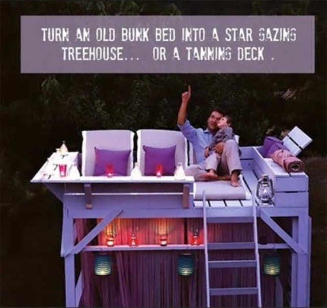 Turn your old bunk bed into a star gazing treehouse or a tanning deck!!