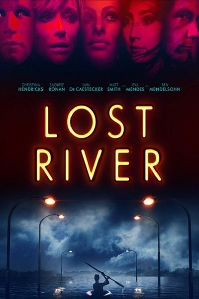 LOST RIVER // Rated R Ryan Gosling makes his directorial debut with this surreal, Lynchian film about a single month we & her 2 sons trying to survive in what's left of their decaying city.