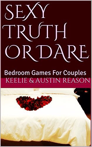 TRUTH OR DARE FOR COUPLES | Digital Version You can purchase the digital version, Sexy Truth or Dare: Bedroom Games for Couples by Keelie & Austin Reason, on Amazon.  Kindle Edition: $2.99