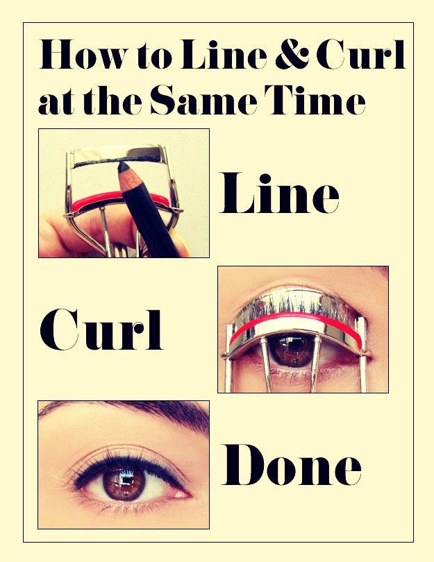 •Apply pencil/gel eyeliner to the top of your eyelash curlers to make a perfect top lash eyeliner.
