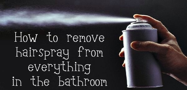 How to remove hairspray from everything in the bathroom. Personally tried and it works! 🙌
