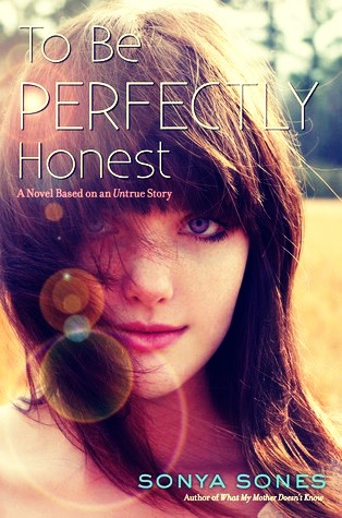 To Be Perfectly Honest by Sonya Sones.