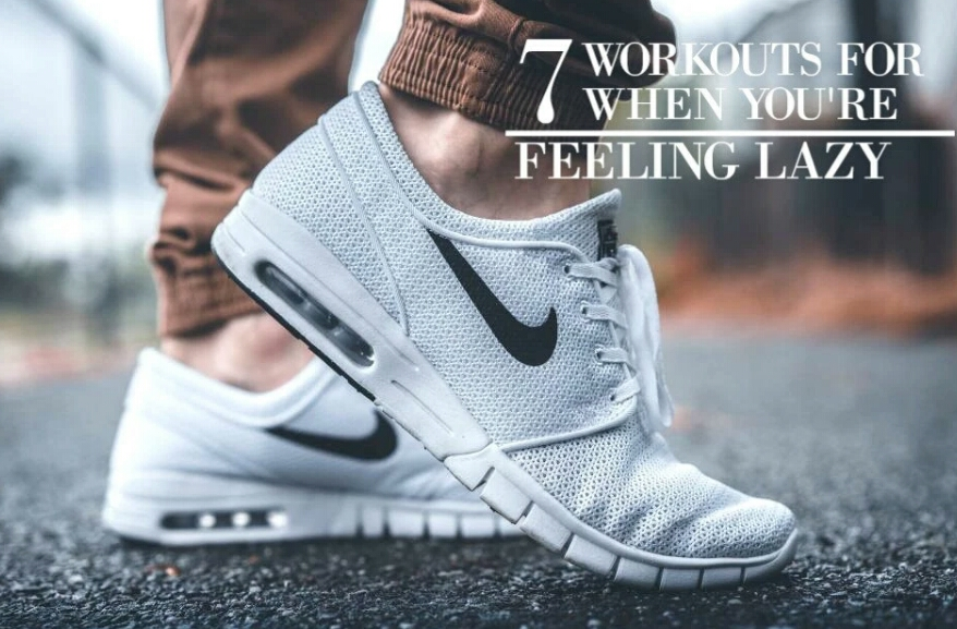 7 Workouts For When Your Feeling Lazy!!