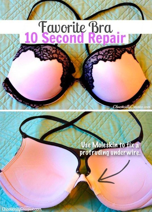 2. Bra Repair:  You don't have to throw away that bra when the underwire pops out. Just apply a piece of moleskin tape (or a regular Band-Aid) to the rip, and you don't have to worry about getting stabbed in the rib with a rogue wire.