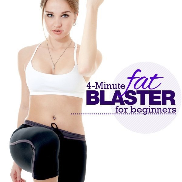 1.Beginners' 4 Minute Fat Blaster Yes, even newbies can benefit from the 4 minute burn. This super-simple beginners' workout is a smart way to get started, whether you've never really exercised before or are just new to Tabata-style workouts. Simply grab your timer and feel the burn!
